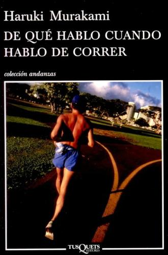 De Que Hablo Cuando Hablo De Correr (Andanzas / Adventures) (Spanish Edition)