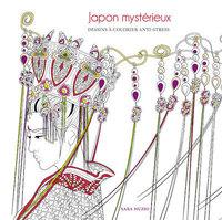 Japon mystérieux : dessins à colorier anti-stress
