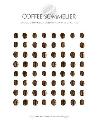 Coffee Sommelier: A Journey Through The Culture Of Coffee