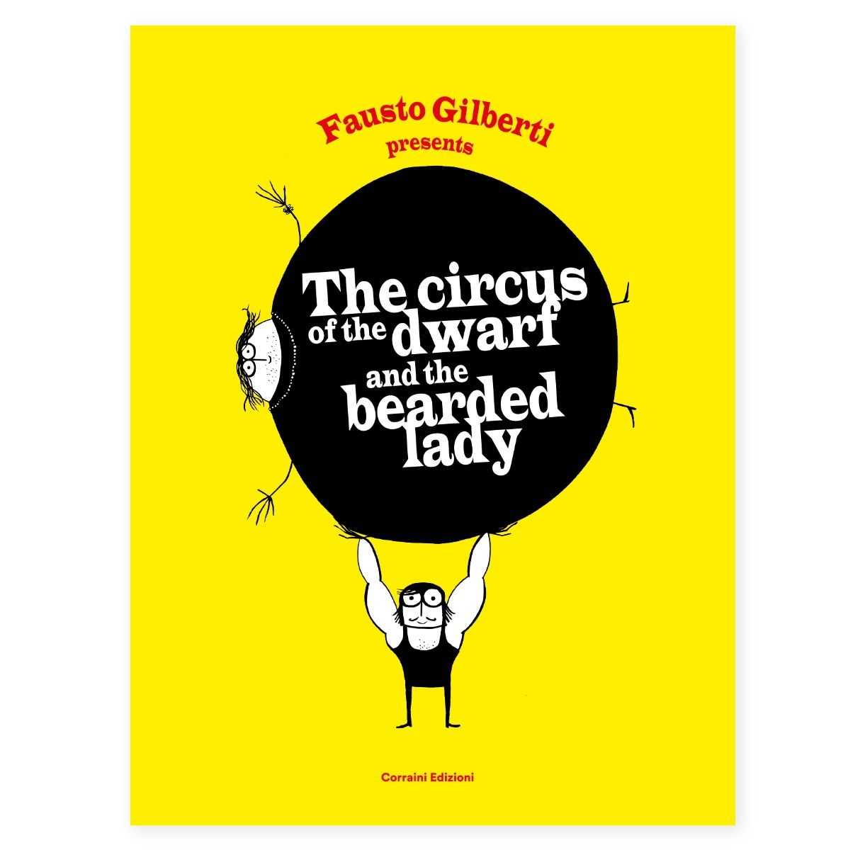 The circus of the dwarf and the bearded lady