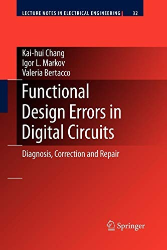 Functional Design Errors In Digital Circuits: Diagnosis Correction And Repair (Lecture Notes In Electrical Engineering)