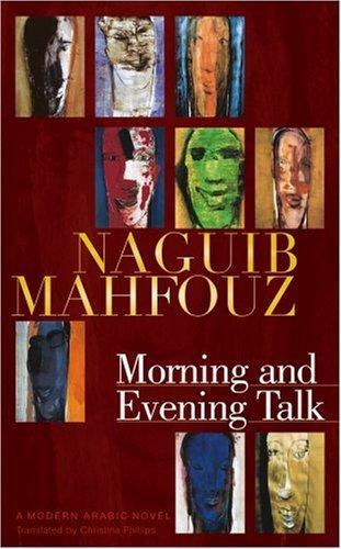 Morning And Evening Talk: A Modern Arabic Novel