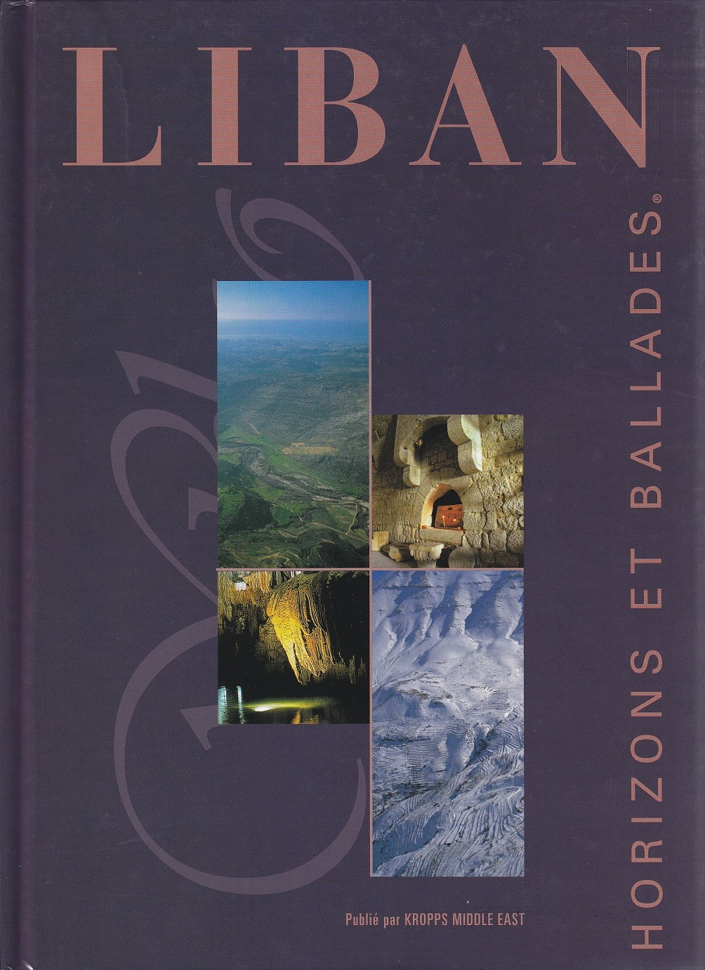 Liban: Horizons Et Ballades