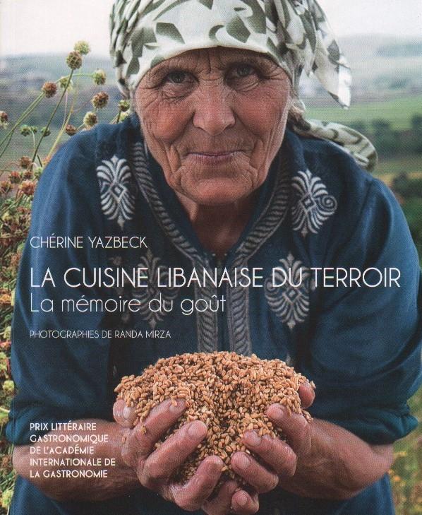 La Cuisine Libanaise Du Terroir: La Mémoire Du Goût