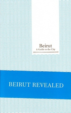 Beirut, A Guide to the City