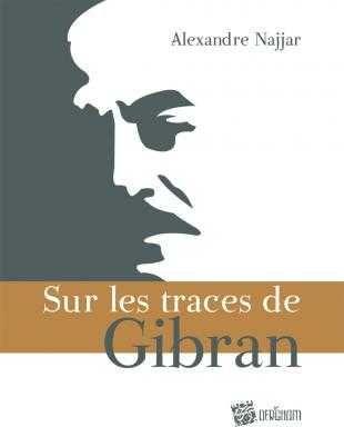 Sur les traces de Gibran