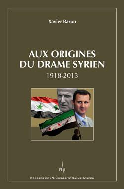 Aux origines du drame syrien (1918-2013)
