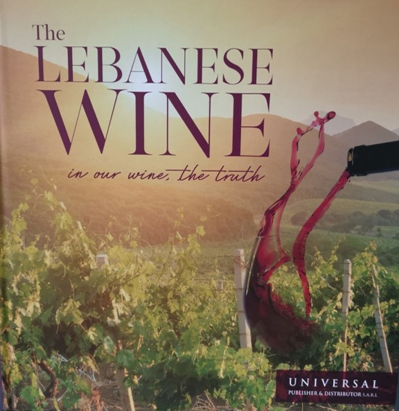 THE LEBANESE WINE (IN OUR WINE, THE TRUTH)