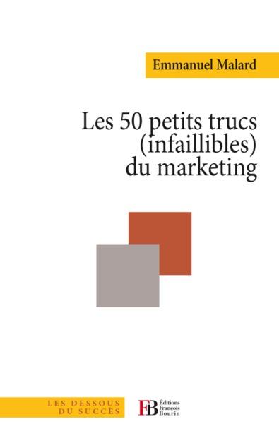 Les 50 Petits Trucs Infaillibles Du Marketing