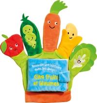Raconte Une Histoire Avec Les Doigts - Cinq Fruits Et Legumes-Livre Gant