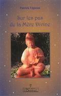 Sur Les Pas De La Mere Divine