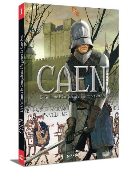 Caen En Bd T1 Caen T1 De Guillaume Le Conquerant A La Guerre De Cent Ans